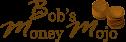 Bob's Money Mojo